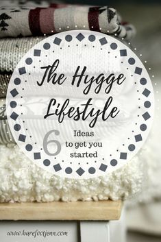 The HYGGE Lifestyle – 6 Ideas to get you started