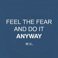 Feel the fear and do it anyway. #quotes #frases