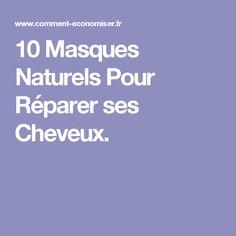 10 Masques Naturels Pour Réparer ses Cheveux.