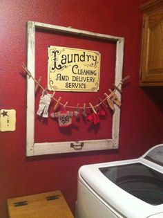 Laundry Room Decor! Love the sign, and maybe the paint color for trim.