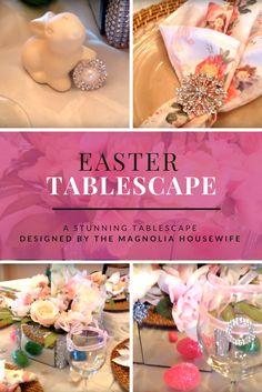 This gorgeous tablescape is all about the spring florals, sparkling details and easter eggs.