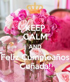 Keep Calm and Feliz Cumpleaños Cuñada