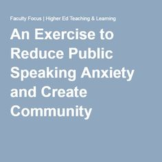 An Exercise to Reduce Public Speaking Anxiety and Create Community
