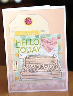 HELLO TODAY CARD by Diana Waite    Supplies: 5th & Frolic Printed Chipboard Shapes (85601) - Bits, 5th & Frolic Accent & Phrase Stickers (42265) - Remarks, 5th & Frolic Die Cut Cardstock Shapes (85600) - Bits, 5th & Frolic Fabric Stickers (42268) - Remarks, 5th & Frolic Fabric & Epoxy Brads (85597) - Embellishments, 6x6 Paper Pad (35827) - 5th & Froli