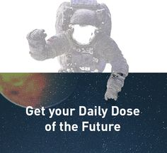 Get your daily dose of the future. The latest news on AI, Robotics, VR, Space, Drones, Synthetic Biology, and more.