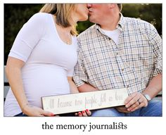 Maternity Photography... I actually have this sign hanging in my kitchen!