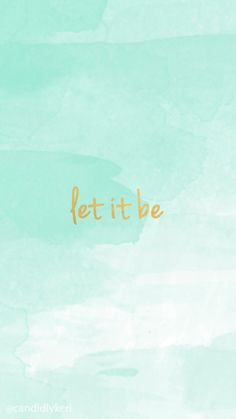 Let it be gold lettering with blue watercolor background wallpaper you can download for free on the blog! For any device; mobile, desktop, iphone, android!