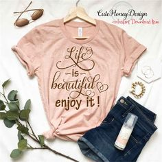 Items similar to Life is beautiful enjoy it digital Design Cutting files Clipart svg jpg png dxf eps iron on decal monogram family iron on heat transfer 65 on Etsy Shirts With Sayings, Sassy Sayings, Enjoy It, Design Show, Make And Sell, Life Is Beautiful, Clip Art, Digital, Biblical Quotes