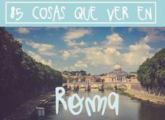 85 COSAS QUE HACER EN ROMA