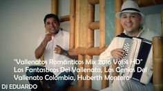 Vallenatos Románticos Colombianos Mix 2016 Vol 4 Los Fantasticos, Genios...