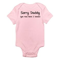 If I have a girl, I'm getting this for Doug!  We always pick about who's boss.... this will remind him.  LOL