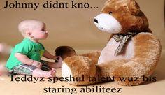 http://cdn.quotesgram.com/img/95/37/982045575-Teddy-Bear-Glitters-4.jpg