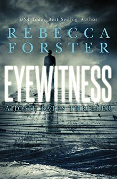 Eyewitness: A Josie Bates Thriller (The Witness Series Book 5) by Rebecca Forster http://www.amazon.com/dp/B00BKSWOA0/ref=cm_sw_r_pi_dp_tSA-vb0P5EPSP