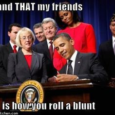 Obama smokes weed. How to roll a blunt.