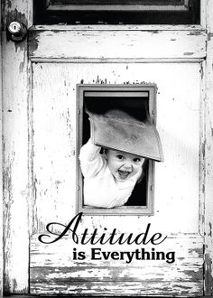 Attitudes are contagious - have the right one