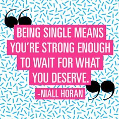 9 Quotes To Remind You Why Being Single Is Awesome
