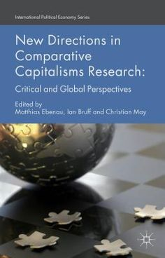 New directions in comparative capitalisms research : critical and global perspectives.   Palgrave Macmillan, 2015