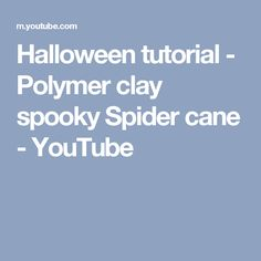 Halloween tutorial - Polymer clay spooky Spider cane - YouTube