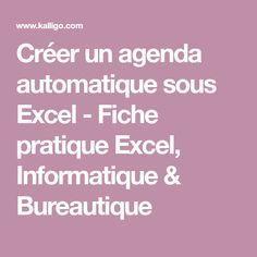 Créer un agenda automatique sous Excel - Fiche pratique Excel, Informatique & Bureautique