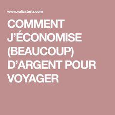 COMMENT J'ÉCONOMISE (BEAUCOUP) D'ARGENT POUR VOYAGER