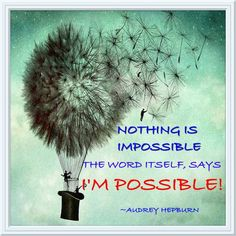 anything is possible in a world full of potential