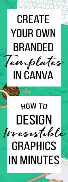 How To Create Templates In Canva | Design irresistible graphics in minutes by just following a few quick tips on using your already perfect pin designs to make easy templates. | branding, katedanielle, creative income for the mom life, Canva tutorial, graphic design, Canva tips and tricks. via @katedanielle