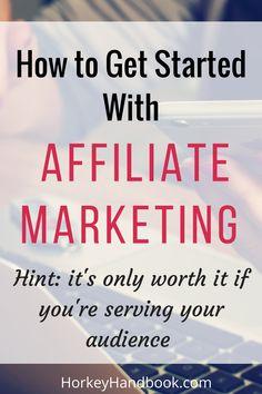 How to Get Started with Affiliate Marketing | HorkeyHandbook.com