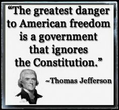 """""""The greatest danger to American freedom is a government that ignores the Constitution."""" Quote by Thomas Jefferson Founding Fathers Quotes, Father Quotes, Life Quotes Love, Great Quotes, Inspirational Quotes, Badass Quotes, Change Quotes, Motivational Quotes, The Words"""