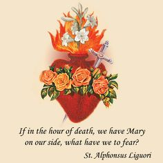 If in the hour of death, we have Mary on our side, what have we to fear? #DaughtersofMaryPress #DaughtersofMary #StAlphonsus