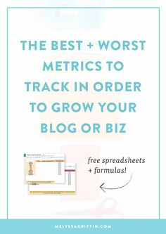 The Best and Worst Metrics to Track in Order to Grow Your Blog or Biz (Free Spreadsheets + Formulas)