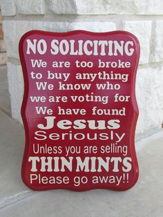 NO soliciting sign...I really need to invest in one of these.