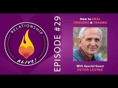 29: How to Heal Your Triggers and Trauma with Peter Levine - YouTube