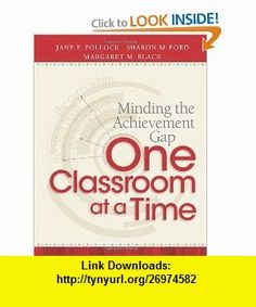 Minding the Achievement Gap One Classroom at a Time (9781416613848) Jane E. Pollock, Sharon M. Ford, and Margaret M. Black , ISBN-10: 1416613846  , ISBN-13: 978-1416613848 ,  , tutorials , pdf , ebook , torrent , downloads , rapidshare , filesonic , hotfile , megaupload , fileserve