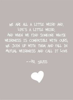 Dr Seuss' definition of love. Sweet.