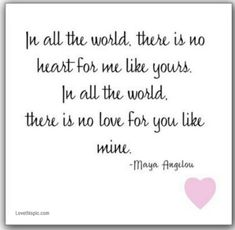 Maya Angelou celebrities quote world celebrity heart you me love love quote love quotes