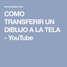 COMO TRANSFERIR UN DIBUJO A LA TELA - YouTube