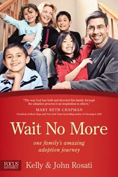 Wait No More: One Family's Amazing Adoption Journey (Focus on the Family Books)