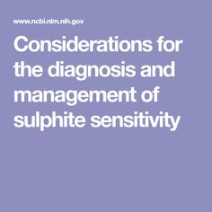 Considerations for the diagnosis and management of sulphite sensitivity