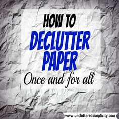 Here are 4 simple steps you can take to kill the paper clutter monster once and for all. Learn how to declutter paper forever!