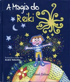 LIVRO INFANTIL SOBRE A HISTÓRIA DO REIKI. É um livro direcionado a crianças dos 5 aos 12 anos de idade. Uma viagem à história do Reiki ...  http://www.chiadoeditora.com/index.php?page=shop.product_details&flypage=flypage.tpl&product_id=1478&category_id=9&option=com_virtuemart&Itemid=171&vmcchk=1