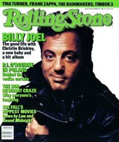 Rolling Stone Cover billy Joel the good life with Christie Brinkley new baby and hit album Bob Newhart craze Like A Rolling Stone, Rolling Stones, Music Magazines, Vintage Magazines, Rolling Stone Magazine Cover, The Rainmaker, Piano Man, Frank Zappa, Rockn Roll