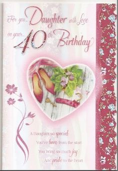 With Love Daughter On Your 40th Birthday Card CED958