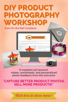 This product photography workshop can help you capture better product photos with the camera equipment that you already have (no expensive equipment needed)