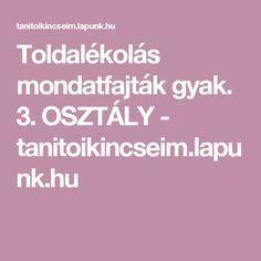 Toldalékolás mondatfajták gyak. 3. OSZTÁLY - tanitoikincseim.lapunk.hu
