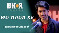 WO DOOR SE - Shatrughan Mandal | Love Poetry (Romantic) | Bhor Productio...