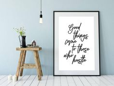 Good Things Come To Those Who Hustle Printable Poster