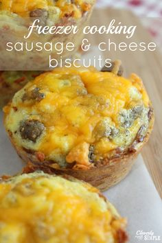 These sausage and cheese biscuits are perfect for freezer cooking.  They are hearty and delicious and the very best thing on a busy morning.
