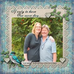 Janelle and Doug by Linda Holden. Kit used: One More Day http://scrapbird.com/designers-c-73/k-m-c-73_516/lora-speiser-c-73_516_512/one-more-day-page-kit-p-15978.html