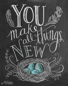 You make all things new