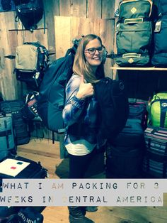 What I'm Packing for 3 Weeks in Central America Central America, 3 Weeks, Time Travel, Backpacking, Roots, Wings, Wanderlust, Backpacker, Travel Backpack